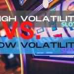 Low Vs High Volatility Online Slots