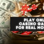 Steps to Play Online Casino Games For Real Money