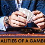 Top Qualities of a Gambler
